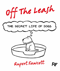 Off The Leash- The Secret Life of Dogs Hardcover